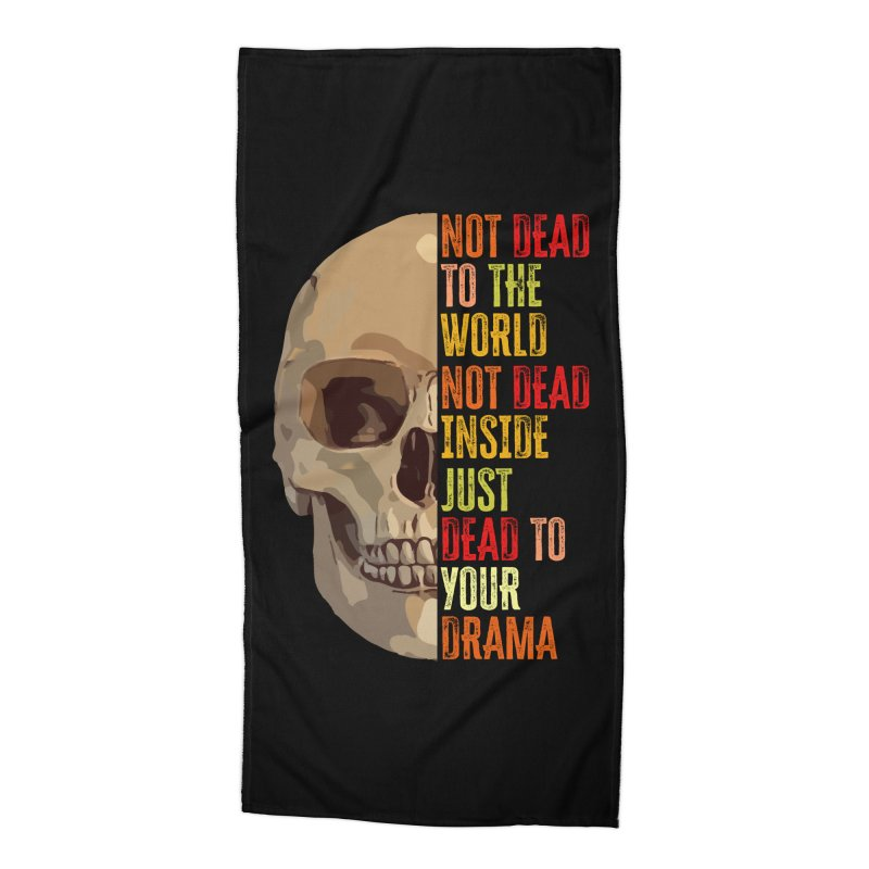 Not Dead Accessories Beach Towel by MaddFictional's Artist Shop