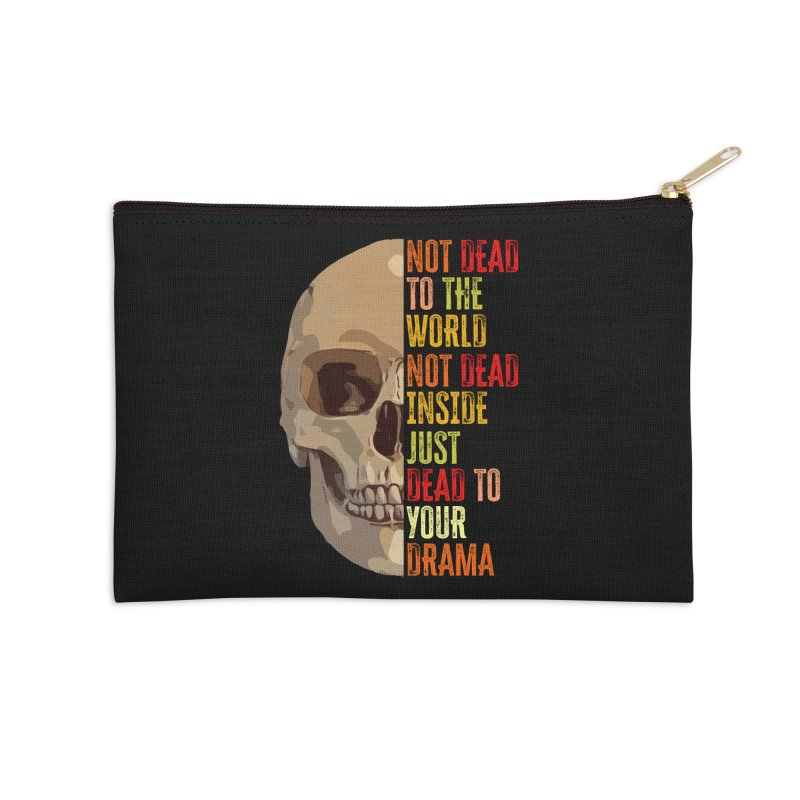 Not Dead Accessories Zip Pouch by MaddFictional's Artist Shop