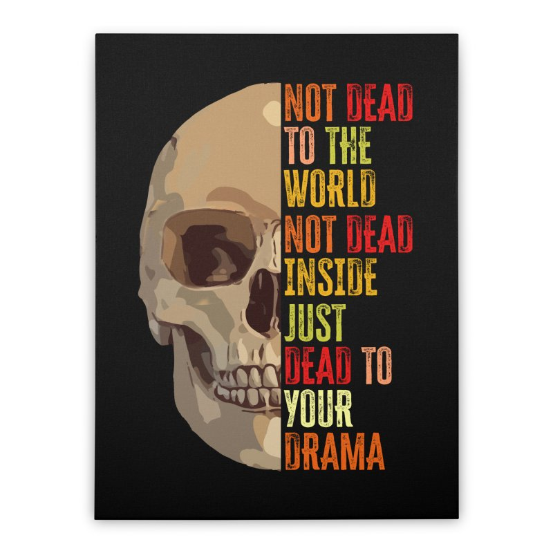 Not Dead Home Stretched Canvas by MaddFictional's Artist Shop