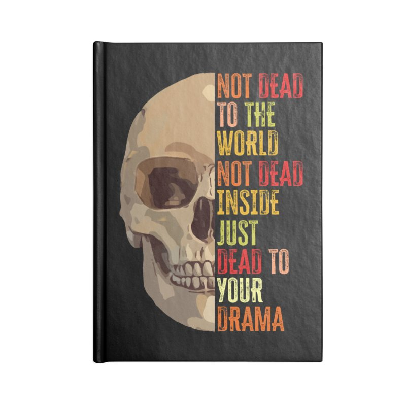 Not Dead Accessories Notebook by MaddFictional's Artist Shop