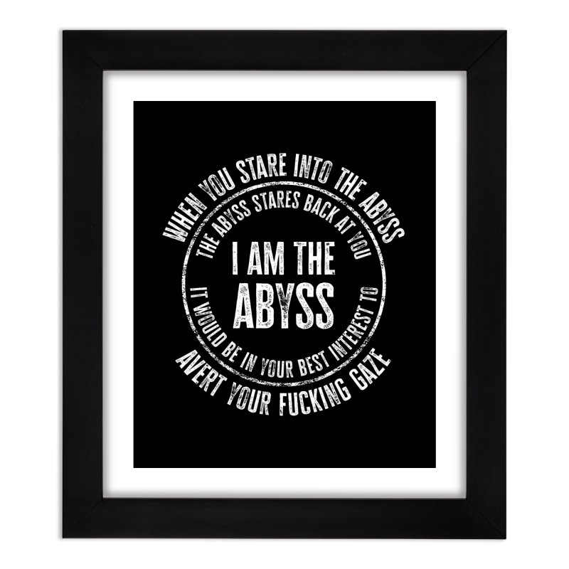 I Am The Abyss Home Framed Fine Art Print by MaddFictional's Artist Shop