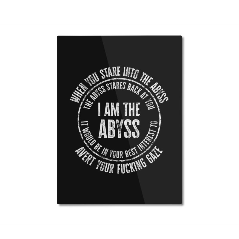 I Am The Abyss Home Mounted Aluminum Print by MaddFictional's Artist Shop