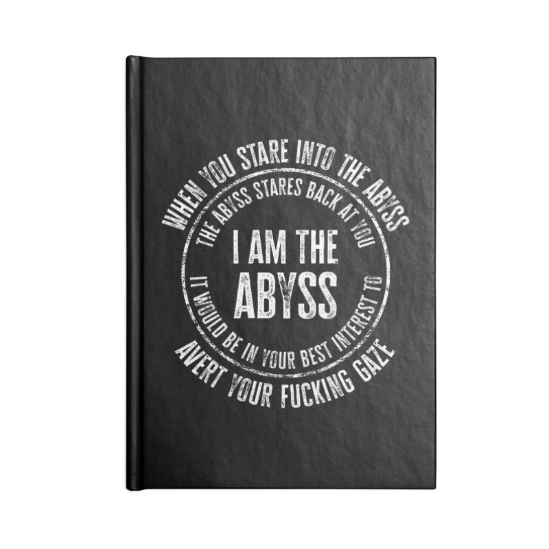I Am The Abyss Accessories Notebook by MaddFictional's Artist Shop
