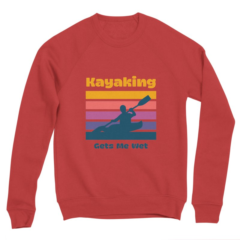 Kayaking Gets Me Wet, Funny Kayaker Gift Men's Sweatshirt by Made By Bono