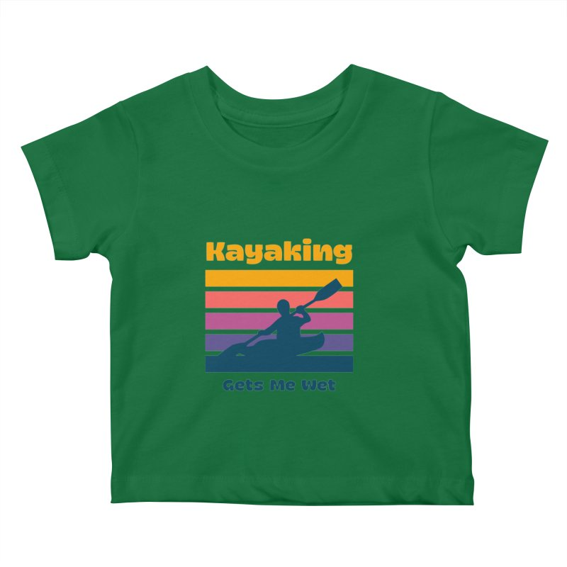 Kayaking Gets Me Wet, Funny Kayaker Gift Kids Baby T-Shirt by Made By Bono