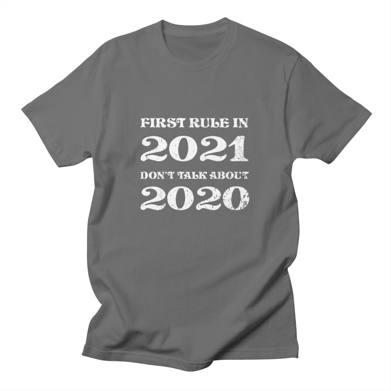 First Rule In 2021 Don't Talk About 2020, Happy New Year Women's T-Shirt by Made By Bono