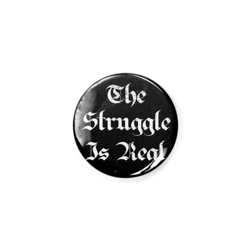 image for The Struggle Is Real Blackletter Distressed Style