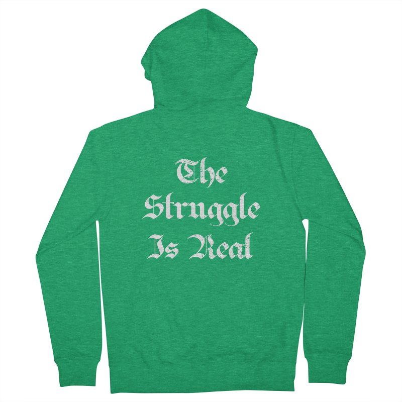 The Struggle Is Real Blackletter Distressed Style Women's Zip-Up Hoody by Made By Bono