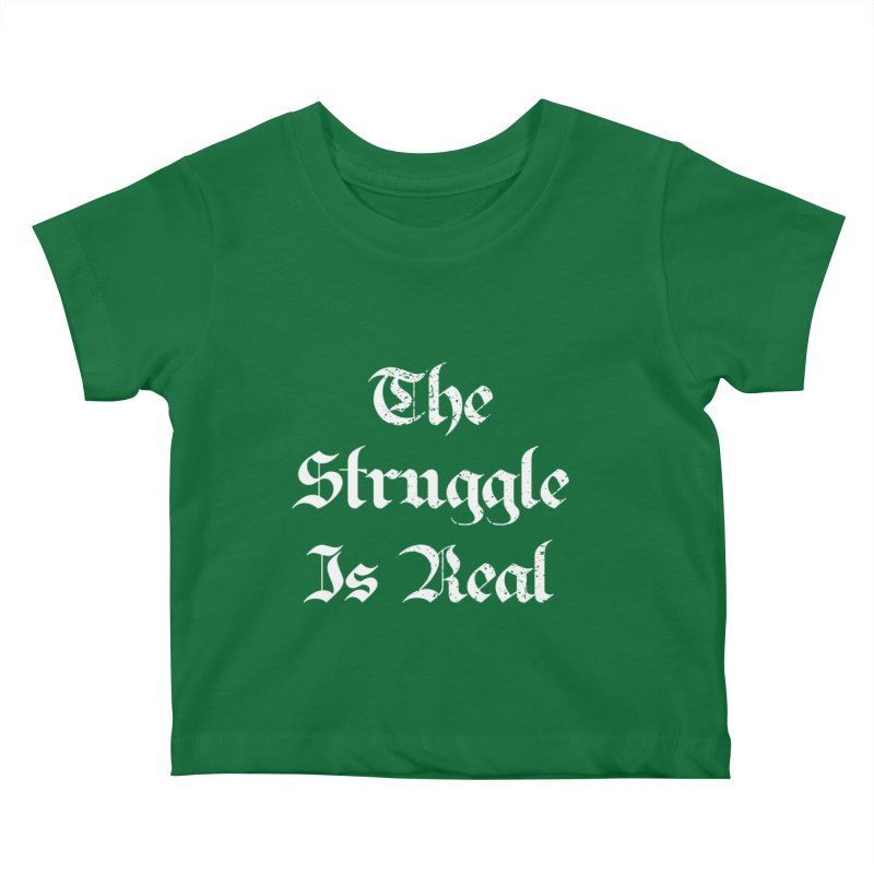 The Struggle Is Real Blackletter Distressed Style Kids Baby T-Shirt by Made By Bono