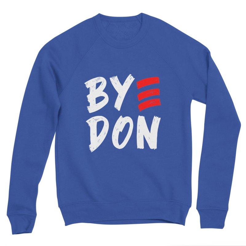 Bye Don 2020 ByeDon Victory Funny Joe Biden Anti-Trump T-Shirt Men's Sweatshirt by Made By Bono