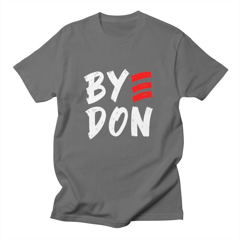 Bye Don 2020 ByeDon Victory Funny Joe Biden Anti-Trump T-Shirt Women's T-Shirt by Made By Bono