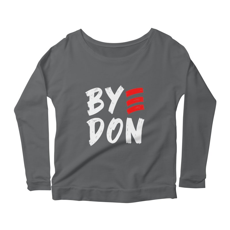 Bye Don 2020 ByeDon Victory Funny Joe Biden Anti-Trump T-Shirt Women's Longsleeve T-Shirt by Made By Bono