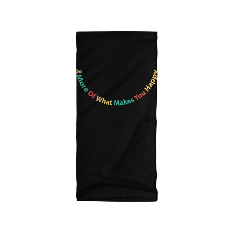 Do More Of What Makes You Happy Retro Colors Accessories Neck Gaiter by Made By Bono