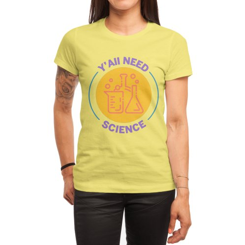 image for Y'all Need Science Teacher Student Shirt