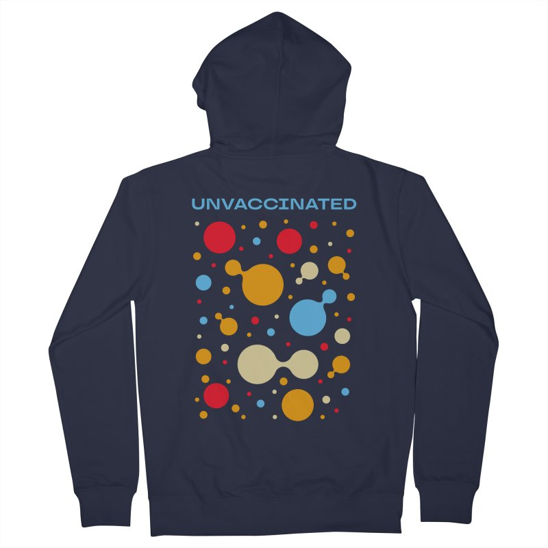UNVACCINATED T-Shirt Women's Zip-Up Hoody by Made By Bono