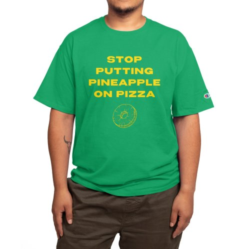 image for Stop Putting Pineapple On Pizza Funny Shirt
