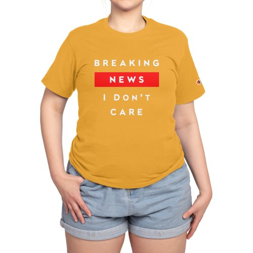 image for Breaking News I Don't Care Funny Gift T-shirt