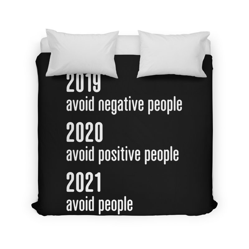 2019 Avoid Negative People 2020 Positive 2021 Avoid People T-Shirt Home Duvet by Made By Bono