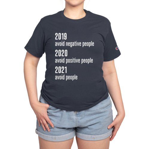 image for 2019 Avoid Negative People 2020 Positive 2021 Avoid People T-Shirt