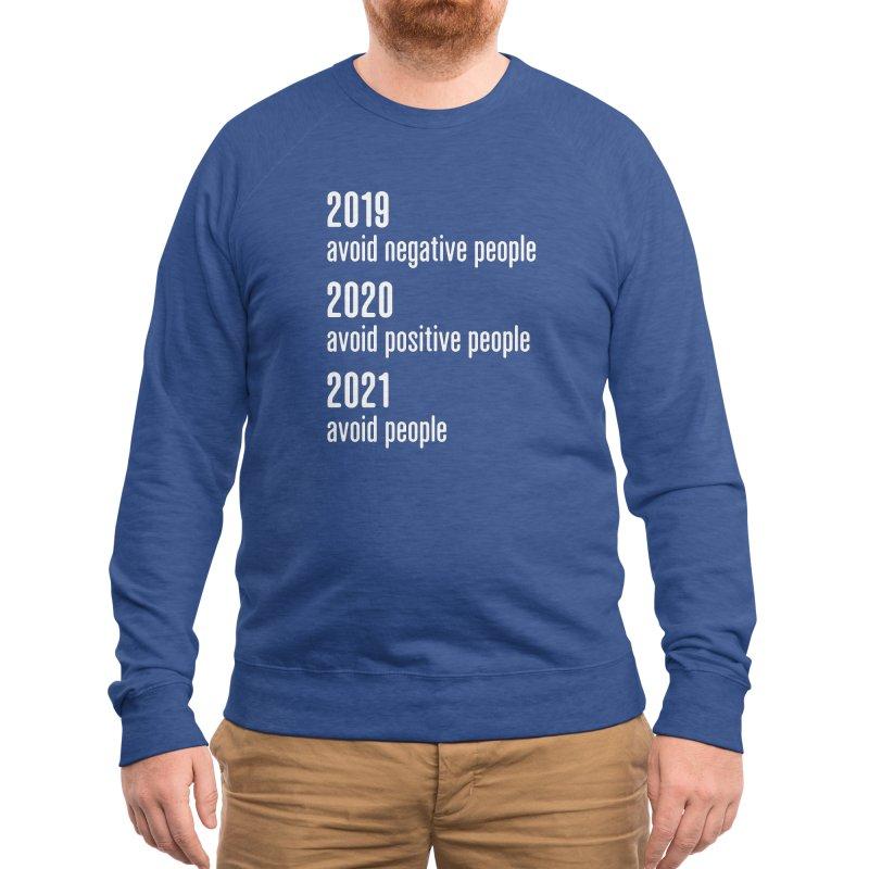 2019 Avoid Negative People 2020 Positive 2021 Avoid People T-Shirt Men's Sweatshirt by Made By Bono