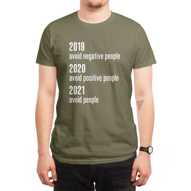 2019 Avoid Negative People 2020 Positive 2021 Avoid People T-Shirt Men's T-Shirt by Made By Bono