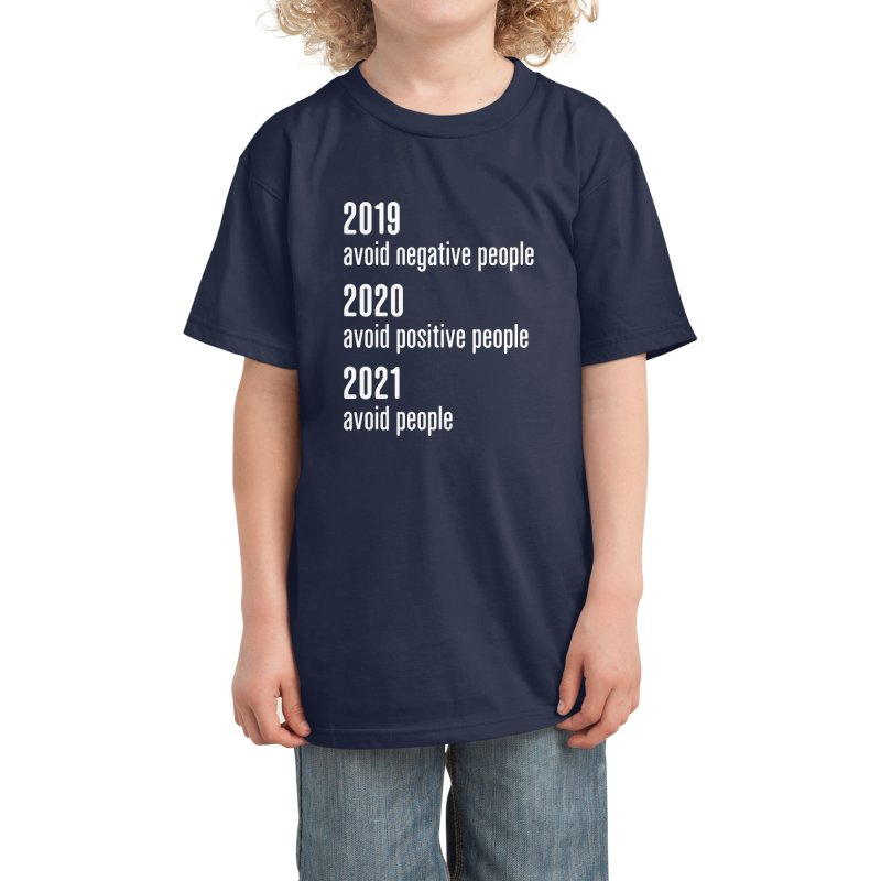 2019 Avoid Negative People 2020 Positive 2021 Avoid People T-Shirt Kids T-Shirt by Made By Bono