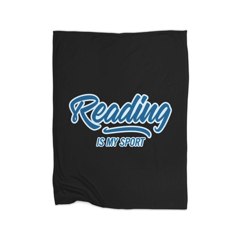 Reading Is My Sport Book Lover Read Teacher Gift T-Shirt Home Blanket by Made By Bono