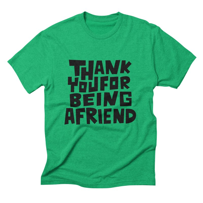 Thank You For Being A Friend T-shirt Men's T-Shirt by MadeByBono