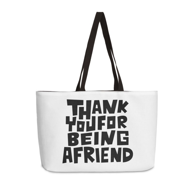 Thank You For Being A Friend T-shirt Accessories Weekender Bag Bag by MadeByBono