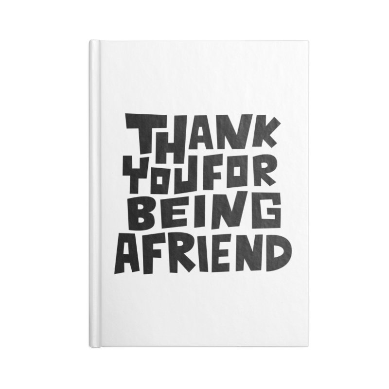 Thank You For Being A Friend T-shirt Accessories Lined Journal Notebook by MadeByBono