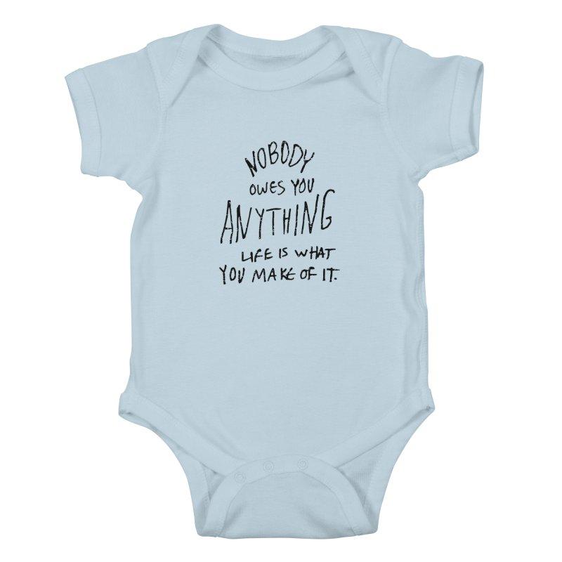 Nobody Owes You Anything T-shirt Kids Baby Bodysuit by MadeByBono