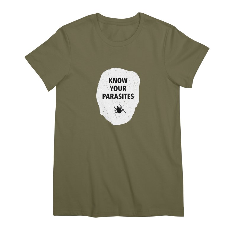 Know Your Parasites T-shirt Women's Premium T-Shirt by MadeByBono