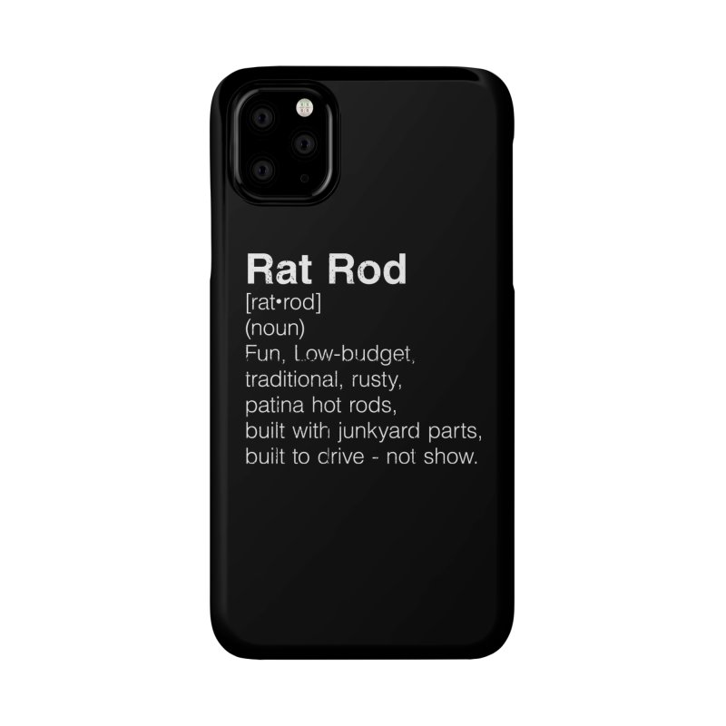 Rat Rod Definition T-shirt Accessories Phone Case by MadeByBono