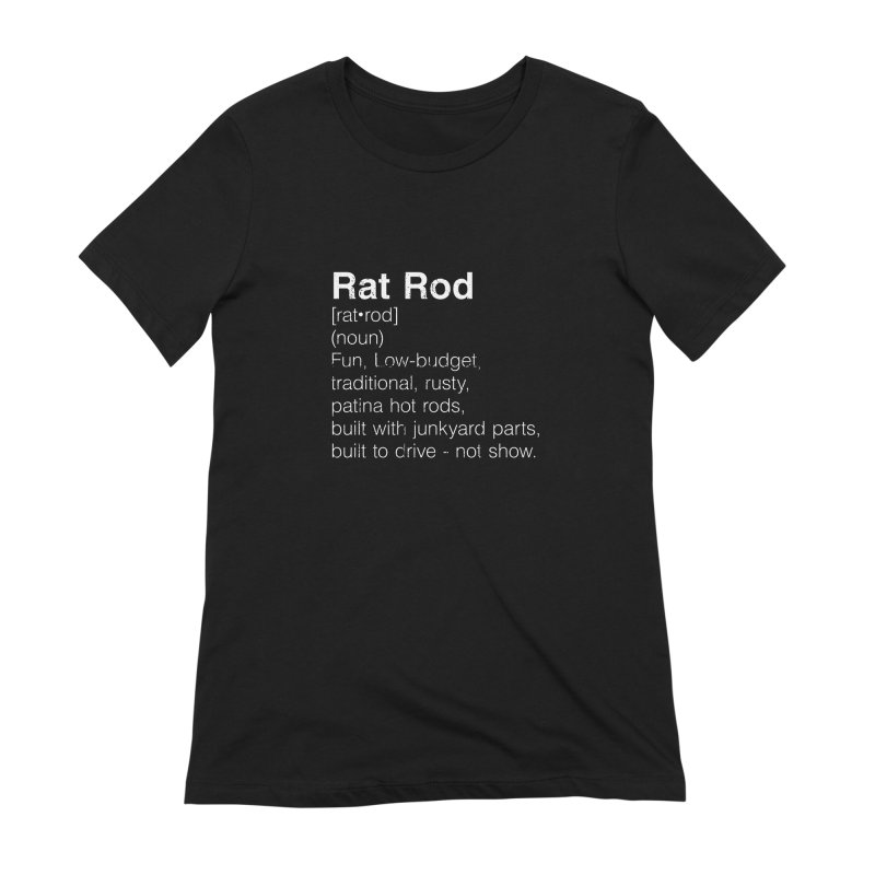 Rat Rod Definition T-shirt Women's Extra Soft T-Shirt by MadeByBono