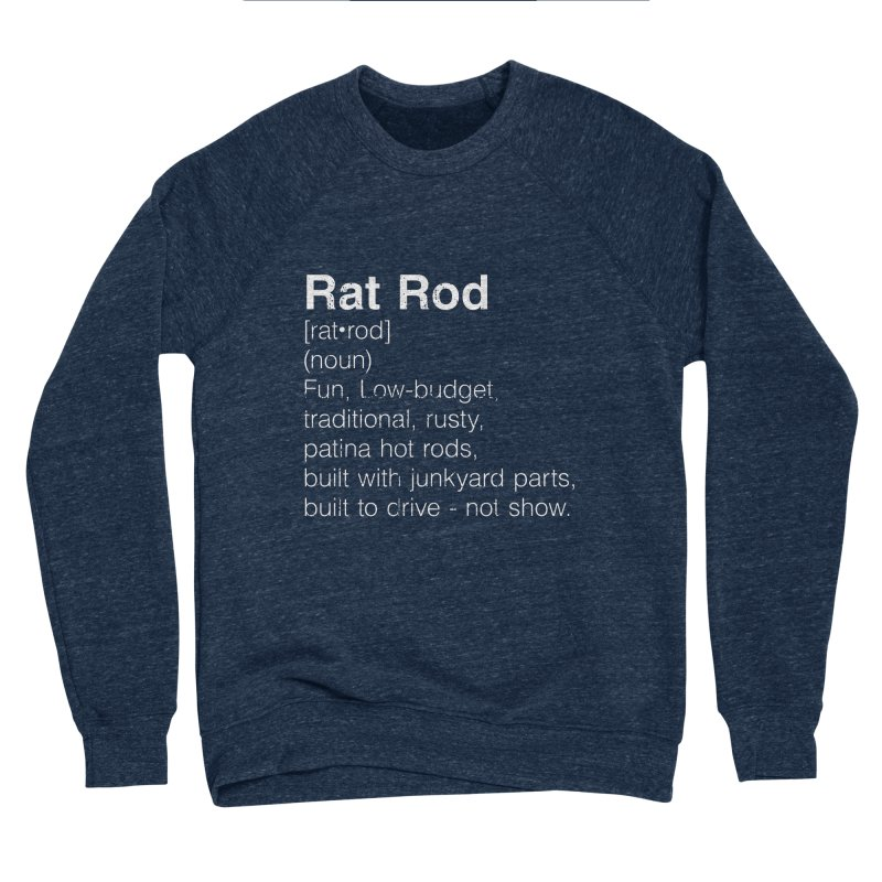Rat Rod Definition T-shirt Women's Sponge Fleece Sweatshirt by MadeByBono