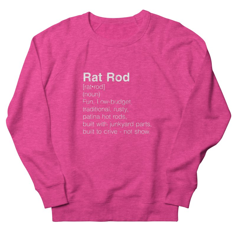 Rat Rod Definition T-shirt Women's French Terry Sweatshirt by MadeByBono