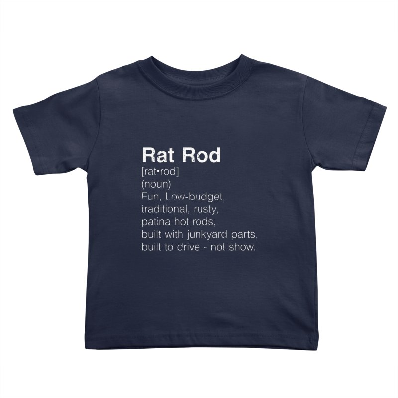 Rat Rod Definition T-shirt Kids Toddler T-Shirt by MadeByBono
