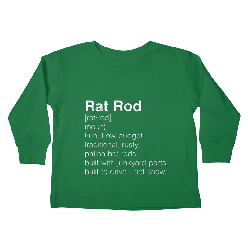Rat Rod Definition T-shirt Kids Toddler Longsleeve T-Shirt by MadeByBono
