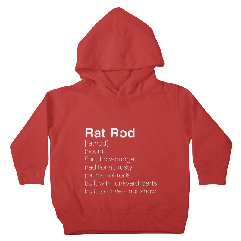Rat Rod Definition T-shirt Kids Toddler Pullover Hoody by MadeByBono