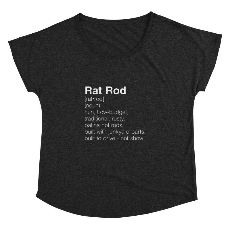 Rat Rod Definition T-shirt Women's Dolman Scoop Neck by MadeByBono