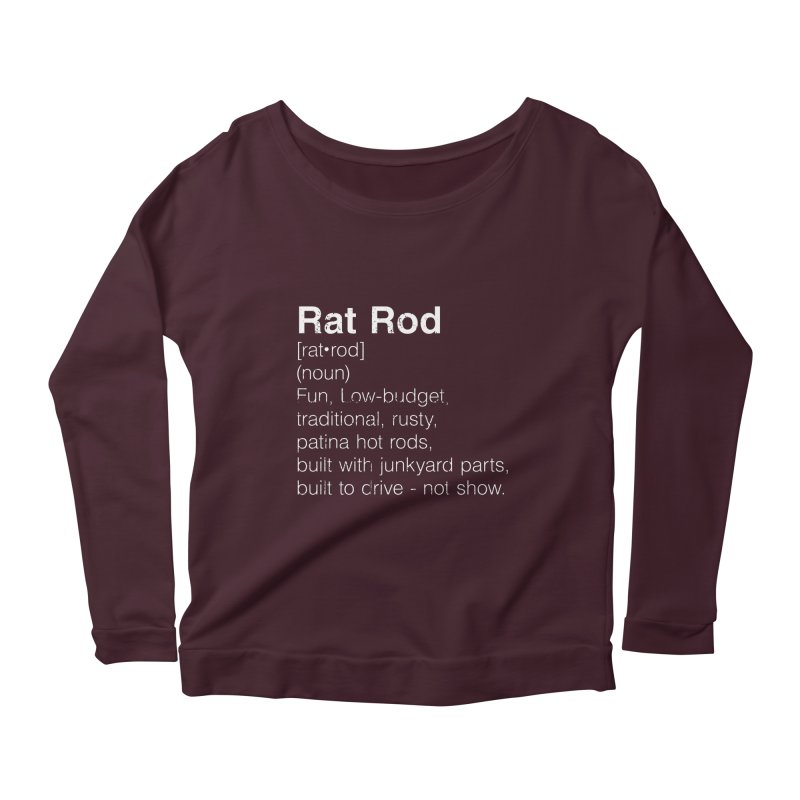 Rat Rod Definition T-shirt Women's Scoop Neck Longsleeve T-Shirt by MadeByBono