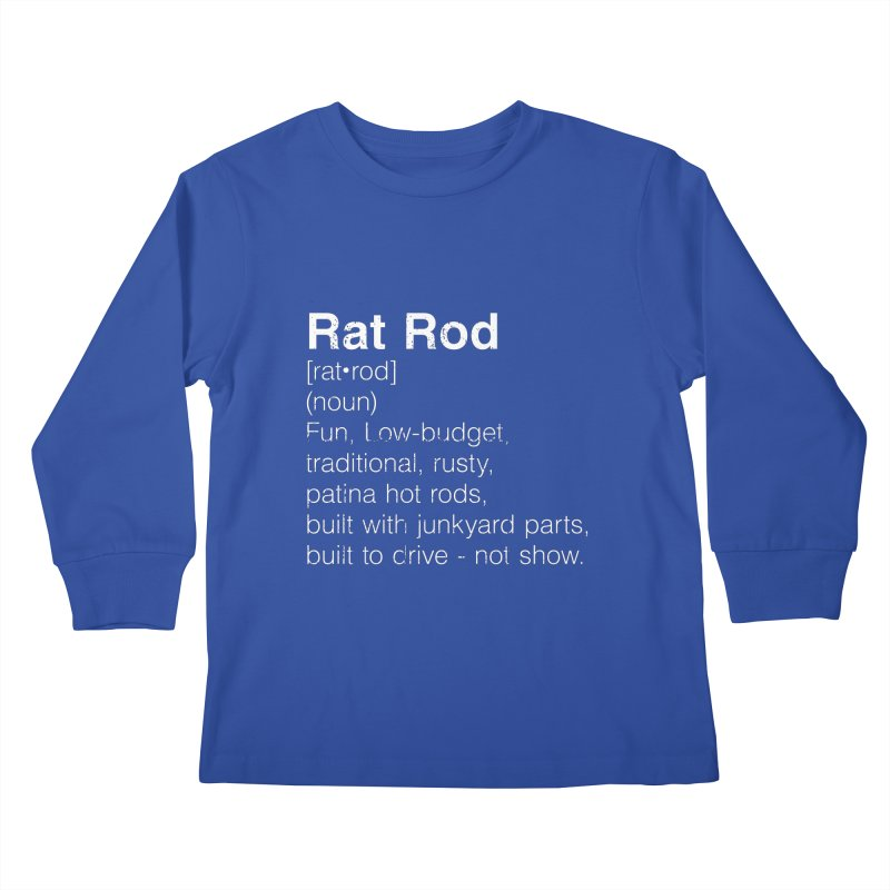 Rat Rod Definition T-shirt Kids Longsleeve T-Shirt by MadeByBono