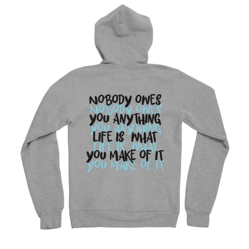 Nobody Owes You Anything T-shirt Men's Sponge Fleece Zip-Up Hoody by MadeByBono