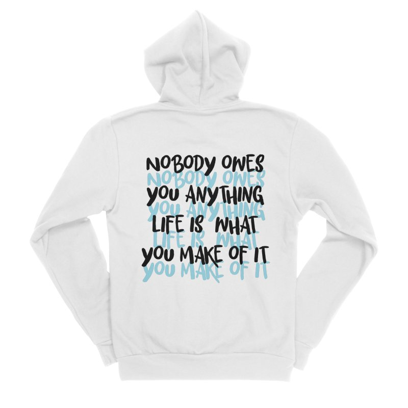 Nobody Owes You Anything T-shirt Men's Sponge Fleece Zip-Up Hoody by MadeByBono