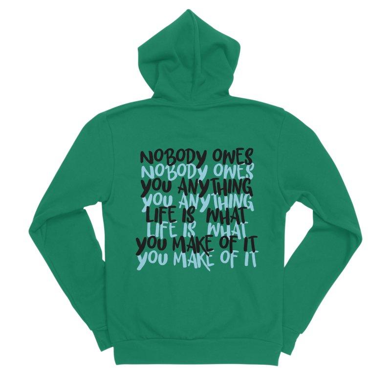 Nobody Owes You Anything T-shirt Women's Sponge Fleece Zip-Up Hoody by MadeByBono