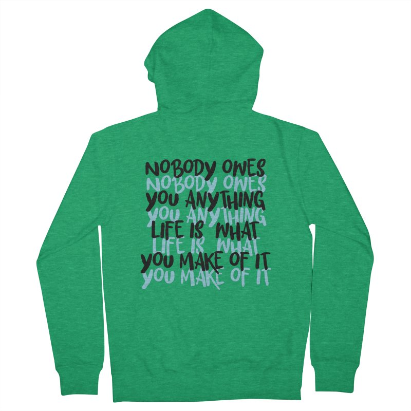 Nobody Owes You Anything T-shirt Men's Zip-Up Hoody by MadeByBono