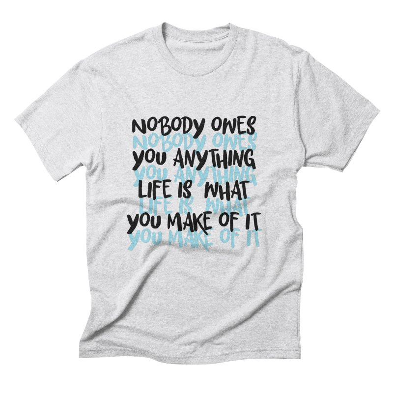 Nobody Owes You Anything T-shirt in Men's Triblend T-Shirt Heather White by MadeByBono