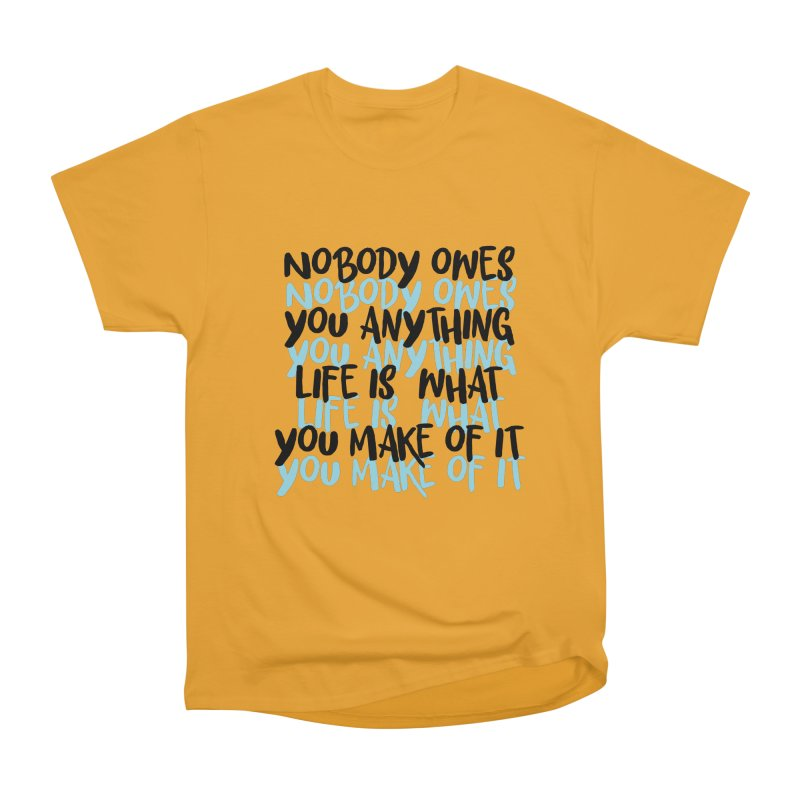 Nobody Owes You Anything T-shirt Men's Heavyweight T-Shirt by MadeByBono