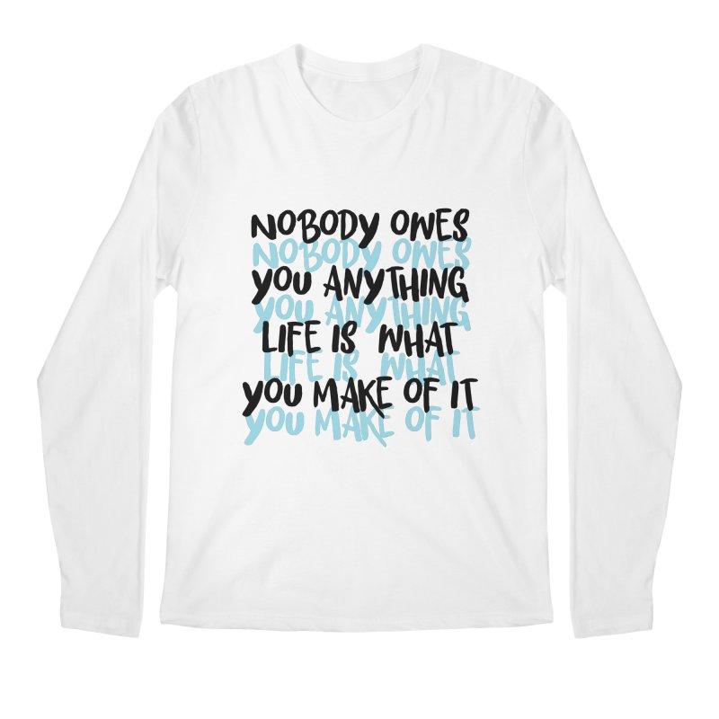 Nobody Owes You Anything T-shirt Men's Regular Longsleeve T-Shirt by MadeByBono