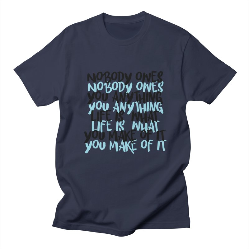 Nobody Owes You Anything T-shirt Men's Regular T-Shirt by MadeByBono